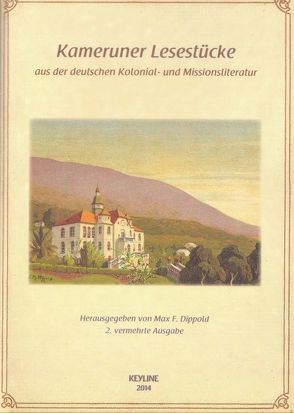 Kameruner Lesestücke aus der deutschen Kolonial- und Missionsliteratur von Dippold,  Max F