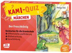 Kami-Quiz Märchen: Der Froschkönig von Fell,  Helga, Lefin,  Petra