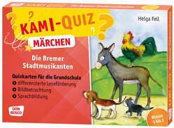 Kami-Quiz Märchen: Die Bremer Stadtmusikanten von Fell,  Helga, Lefin,  Petra
