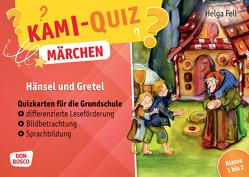 Kami-Quiz Märchen: Hänsel und Gretel von Fell,  Helga, Lefin,  Petra