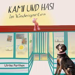 Kami und Hasi im Kindergarten von Parthen,  Ulrike