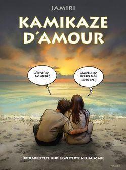 Kamikaze d' amour von Garske,  Uwe, Schnurrer,  Achim