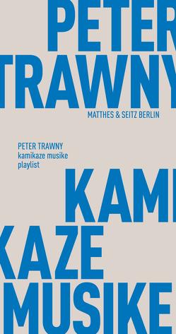 kamikaze musike von Trawny,  Peter