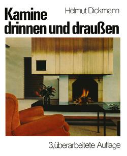 Kamine drinnen und draußen von Dickmann,  Helmut
