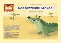 Kamishibai: Das tanzende Krokodil von Huber,  Annette, Meischen,  Nina
