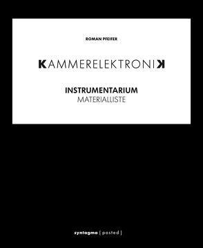 KAMMERELEKTRONIK. Instrumentarium von Pfeifer,  Roman