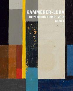 Kammerer-Luka – Retrospektive 1950 –2015 von Buttard,  Alain, Kammerer-Luka, Lawicki,  Rainer, Nierhoff-Wielk,  Barbara, Weber,  Dieter