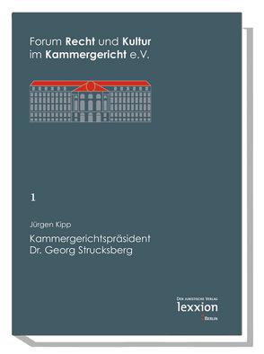Kammergerichtspräsident Dr. Georg Strucksberg von Kipp,  Jürgen