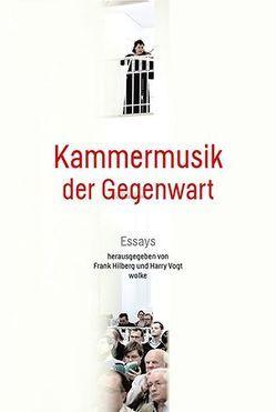 Kammermusik der Gegenwart von Hilberg,  Frank, Vogt,  Harry