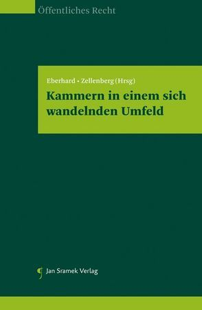 Kammern in einem sich wandelnden Umfeld von Eberhard,  Harald, Zellenberg,  Ulrich E