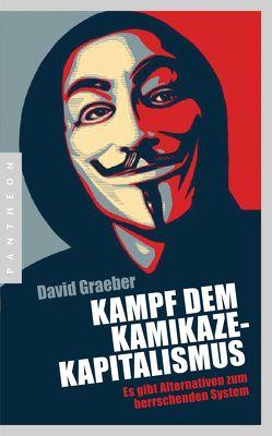 Kampf dem Kamikaze-Kapitalismus von Behringer,  Katrin, Graeber,  David