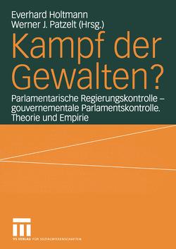 Kampf der Gewalten? von Holtmann,  Everhard, Patzelt,  Werner J.