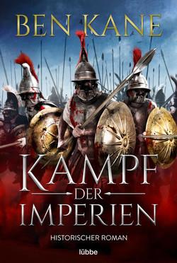 Kampf der Imperien von Kane,  Ben, Schmidt,  Dietmar