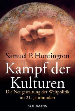 Kampf der Kulturen von Fliessbach,  Holger, Huntington,  Samuel P.