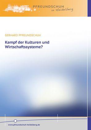 Kampf der Kulturen und Wirtschaftssysteme? von Pfreundschuh,  Gerhard