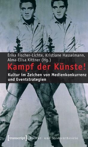 Kampf der Künste! von Fischer-Lichte,  Erika, Hasselmann,  Kristiane, Kittner,  Alma-Elisa