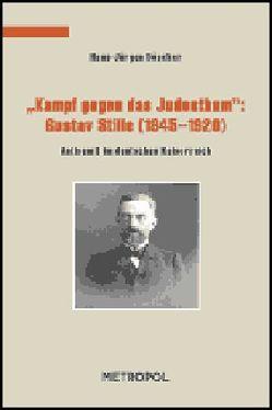 """""""Kampf gegen das Judenthum"""": Gustav Stille (1845–1920) von Döscher,  Hans J"""