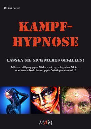 Kampf-Hypnose von Forcer,  Dr. Eno