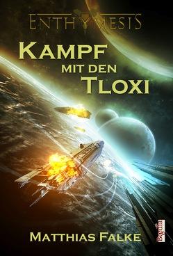 Kampf mit den Tloxi von Falke,  Matthias, Preuss,  Alexander