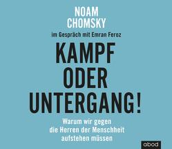 Kampf oder Untergang! von Chomsky,  Noam, Feroz,  Emran, Pappenberger,  Sebastian