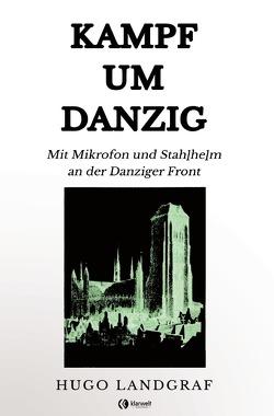 Kampf um Danzig von Landgraf,  Hugo