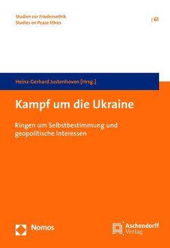 Kampf um die Ukraine von Justenhoven,  Heinz-Gerhard