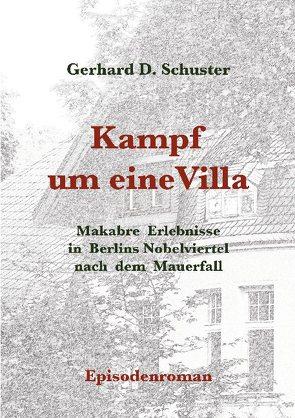 Kampf um eine Villa von Schuster,  Gerhard D.