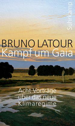 Kampf um Gaia von Latour,  Bruno, Russer,  Achim, Schwibs,  Bernd