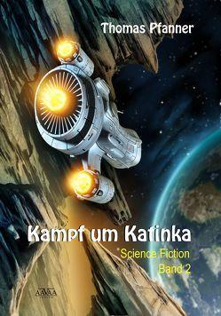 Kampf um Katinka (2) von Pfanner,  Thomas
