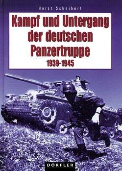 Kampf und Untergang der deutschen Panzertruppe von Scheibert,  Horst