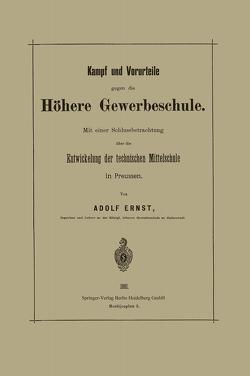 Kampf und Vorurteile gegen die Höhere Gewerbeschule von Ernst,  Adolf