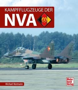 Kampfflugzeuge der NVA von Normann,  Michael