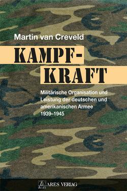 Kampfkraft von Creveld,  Martin van, Stumpf,  Tilla, Wegner,  Nils