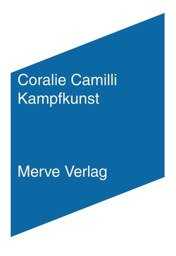 Kampfkunst von Camilli,  Coralie, Schneider,  Nicolas