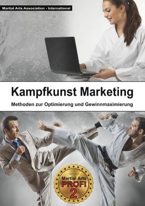 Kampfkunst Marketing von -International,  Martial Arts Association, Höhle,  Bernd, Könemann,  David