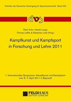 Kampfkunst und Kampfsport in Forschung und Lehre 2011 von Kühn,  Peter, Lange,  H., Leffler,  Thomas, Liebl,  Sebastian