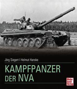 Kampfpanzer der NVA von Hanske,  Helmut, Siegert,  Jörg
