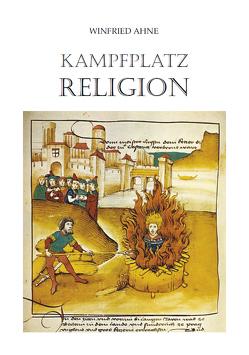Kampfplatz Religion von Ahne,  Winfried