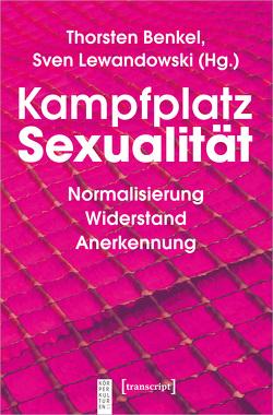 Kampfplatz Sexualität von Benkel,  Thorsten, Lewandowski,  Sven