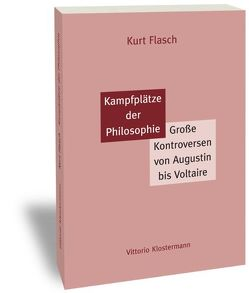 Kampfplätze der Philosophie von Flasch,  Kurt