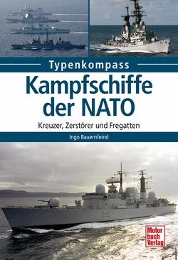 Kampfschiffe der NATO von Bauernfeind,  Ingo