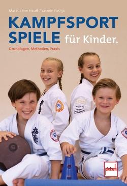 Kampfsportspiele für Kinder von Faslija,  Yasmin, von Hauff,  Markus Michael
