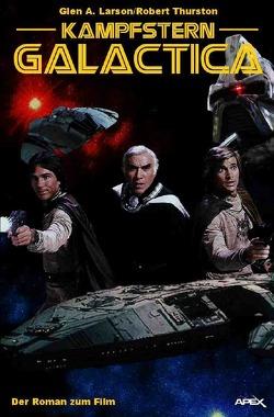 Kampfstern Galactica von Larson,  Glen A., Thurston,  Robert