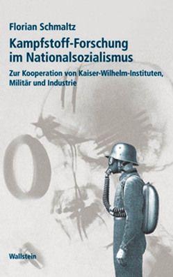 Kampfstoff-Forschung im Nationalsozialismus von Schmaltz,  Florian