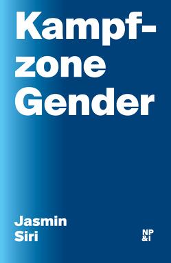 Kampfzone Gender von Siri,  Jasmin