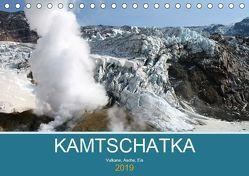 Kamtschatka – Vulkane, Asche, Eis (Tischkalender 2019 DIN A5 quer) von Geschke,  Sabine