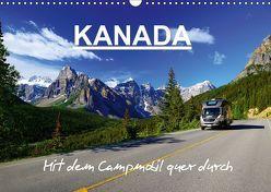 KANADA – Mit Campmobil quer durch (Wandkalender 2019 DIN A3 quer)