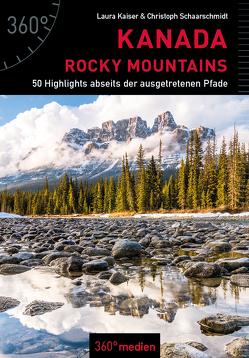 Kanada – Rocky Mountains von Kaiser,  Laura, Schaarschmidt,  Christian