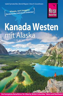 Kanada Westen mit Alaska von Grundmann,  Hans R, Synnatschke,  Isabel, Wagner,  Bernd