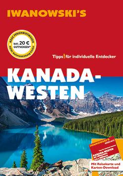 Kanada-Westen – Reiseführer von Iwanowski von Auer,  Kerstin, Srenk,  Andreas
